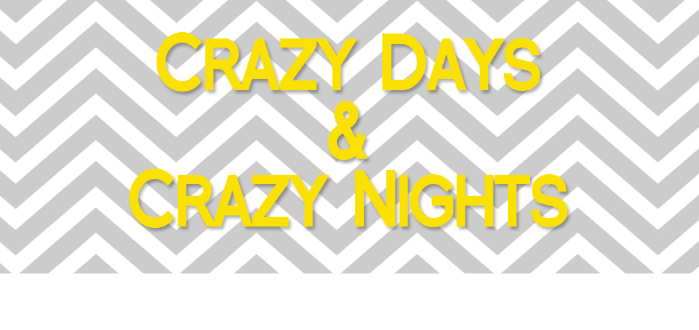 Crazy Days and Crazy Nights